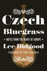 Czech Bluegrass - Bidgood, Lee - ISBN: 9780252083006