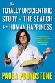 The Totally Unscientific Study Of The Search For Human Happiness - Poundstone, Paula - ISBN: 9781616204167