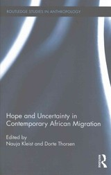 Hope And Uncertainty In Contemporary African Migration - Kleist, Nauja (EDT)/ Thorsen, Dorte (EDT) - ISBN: 9781138961210