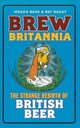 Brew Britannia - Boak, Jessica; Bailey, Ray - ISBN: 9781781317150