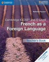 Cambridge Igcse And O Level French As A Foreign Language Teacher's Book - Fayaud, Nathalie - ISBN: 9781316626405