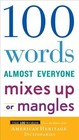 100 Words Almost Everyone Mixes Up Or Mangles - American Heritage Dictionaries - ISBN: 9781328710321