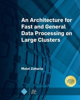 Architecture For Fast And General Data Processing On Large Clusters - Zaharia, Matei - ISBN: 9781970001594