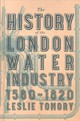 The History Of The London Water Industry 1580-1820 - Tomory, Leslie - ISBN: 9781421422046