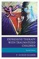 Expressive Therapy With Traumatized Children - Klorer, P. Gussie - ISBN: 9781442268562