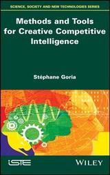 Methods And Tools For Creative Competitive Intelligence - Goria, Stephane - ISBN: 9781786301635