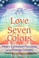 Love Has Seven Colors - Angelo, Jack - ISBN: 9781591432753