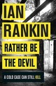Rather Be The Devil - Rankin, Ian - ISBN: 9781409159421