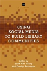 Using Social Media To Build Library Communities - Young, Scott W. H. (EDT)/ Rossmann, Doralyn (EDT) - ISBN: 9781442270510