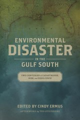 Environmental Disaster In The Gulf South - Ermus, Cindy (EDT)/ Steinberg, Ted (AFT) - ISBN: 9780807167106