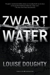 Zwart water - Louise Doughty - ISBN: 9789045213439