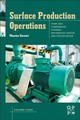 Surface Production Operations: Volume Iv: Pumps And Compressors - Stewart, Maurice (president, Stewart Training Company) - ISBN: 9780128098950