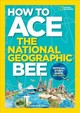 How To Ace The National Geographic Bee, Official Study Guide - National Geographic Kids - ISBN: 9781426330803