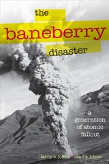 The Baneberry Disaster - Johns, Larry C./ Johns, Alan R. (CON) - ISBN: 9781943859450