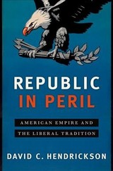 Republic In Peril - Hendrickson, David C. (campbell Professor Of History, Colorado College) - ISBN: 9780190660383