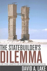Statebuilder's Dilemma - Lake, David A. (jacobs Professor Of Social Sciences And Distinguished Professor Of Political Science, University Of California, San Diego) - ISBN: 9781501704468