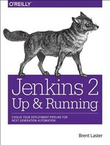 Jenkins 2 - Up And Running - Laster, Brent - ISBN: 9781491979594