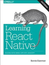 Learning React Native, 2e - Eisenman, Bonnie - ISBN: 9781491989142