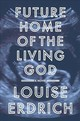 Future Home Of The Living God - Erdrich, Louise - ISBN: 9780062694058