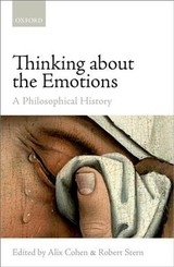 Thinking About The Emotions - Cohen, Alix (EDT)/ Stern, Robert (EDT) - ISBN: 9780198766858