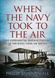 When The Navy Took To The Air - Macdougall, Philip - ISBN: 9781781555729