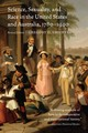 Science, Sexuality, And Race In The United States And Australia, 1780-1940 - Smithers, Gregory D. - ISBN: 9780803295919