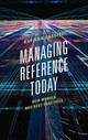 Managing Reference Today - Cassell, Kay Ann - ISBN: 9780810892217