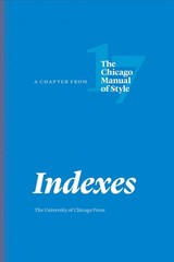 Indexes - The University Of Chicago Press Editorial Staff - ISBN: 9780226524856