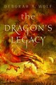 Dragon's Legacy, Book 1 - Wolf, Deborah A. - ISBN: 9781785651076