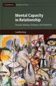 Cambridge Bioethics and Law, Mental Capacity in Relationship - Kong, Camillia - ISBN: 9781107164000