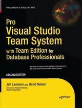Pro Visual Studio Team System With Team Edition For Database Professionals - Levinson, Jeff; Nelson, David - ISBN: 9781484220122