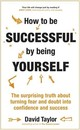 How To Be Successful By Being Yourself - Taylor, David - ISBN: 9781473636323