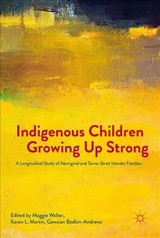 Indigenous Children Growing Up Strong - Walter, Maggie (EDT)/ Martin, Karen L. (EDT)/ Bodkin-andrews, Gawaian (EDT) - ISBN: 9781137534347