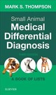 Small Animal Medical Differential Diagnosis - Thompson, Mark - ISBN: 9780323498302