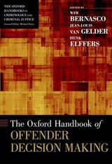 Oxford Handbook Of Offender Decision Making - Bernasco, Wim (EDT)/ Van Gelder, Jean-louis (EDT)/ Elffers, Henk (EDT) - ISBN: 9780199338801