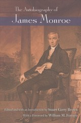 Autobiography Of James Monroe - Brown, Stuart Gerry (EDT)/ Baker, Donald G. (CON)/ Ferraro, William M. (FRW) - ISBN: 9780815610892