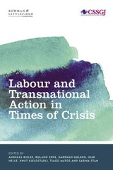 Labour And Transnational Action In Times Of Crisis - Bieler, Andreas (EDT)/ Erne, Roland (EDT)/ Golden, Darragh (EDT)/ Helle, Idar (EDT)/ Kjeldstadli , Knut (EDT) - ISBN: 9781783482771