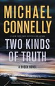 Two Kinds Of Truth - Connelly, Michael - ISBN: 9780316225908