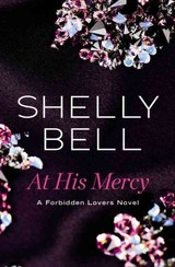 At His Mercy - Bell, Shelly - ISBN: 9781455595976