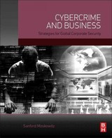 Cybercrime and Business - Moskowitz, Sanford - ISBN: 9780128003534