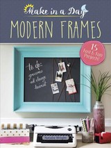 Make In A Day: Modern Frames - Wright, Natalie - ISBN: 9780486819211
