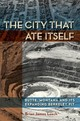 City That Ate Itself - Leech, Brian James - ISBN: 9781943859429