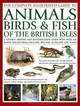Complete Illustrated Guide To Animals, Birds & Fish Of The British Isles - Gilpin, Daniel - ISBN: 9781846815430