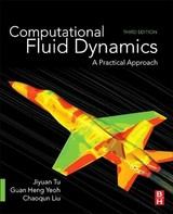 Computational Fluid Dynamics - Liu, Chaoqun (center For Numerical Simulation And Modeling, University Of Texas At Arlington, Arlington, Texas, Usa); Yeoh, Guan-heng, Ph.d., Mechanical Engineering (cfd), University Of New South Wales, Sydney (australian Nuclear Science And Technology Organisation, University Of New South Wales, Australia); Tu, Jiyuan (rmit University, Australia, University Of New South Wales, Australia, Tsinghua University, P.r. China) - ISBN: 9780081011270