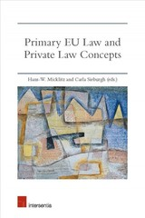 Primary Eu Law And Private Law Concepts - Micklitz, Hans-w./ Sieburgh, Carla (EDT) - ISBN: 9781780684529