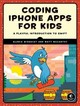 Coding Iphone Apps For Kids - Winquist, Gloria - ISBN: 9781593277567