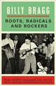 Roots, Radicals And Rockers - Bragg, Billy - ISBN: 9780571327744