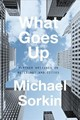What Goes Up - Sorkin, Michael - ISBN: 9781786635150