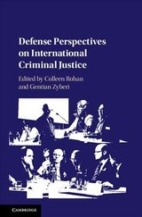 Defense Perspectives On International Criminal Justice - Rohan, Colleen (EDT)/ Zyberi, Gentian (EDT) - ISBN: 9781107086678