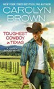 Toughest Cowboy In Texas (forever Special Release) - Brown, Carolyn - ISBN: 9781455597444